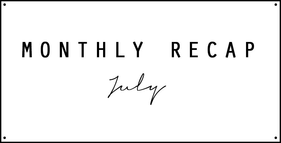 Monthly Recap July