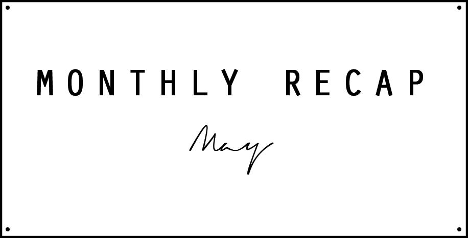 Monthly Recap May